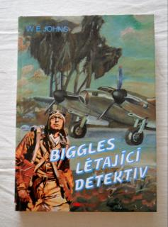 William Earl Johns - Biggles létající detektiv - 1995
