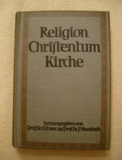 G. Esser, J. Mausbach - Religion Christentum Kirche band 2 - 1913