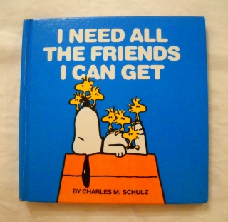 Ch. M. Schulz - I need all the Friends I can get -  USA 1981