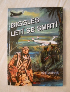 William Earl Johns - Biggles letí se smrtí - 1998