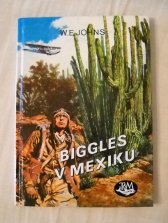 William Earl Johns - Biggles v Mexiku - 2001